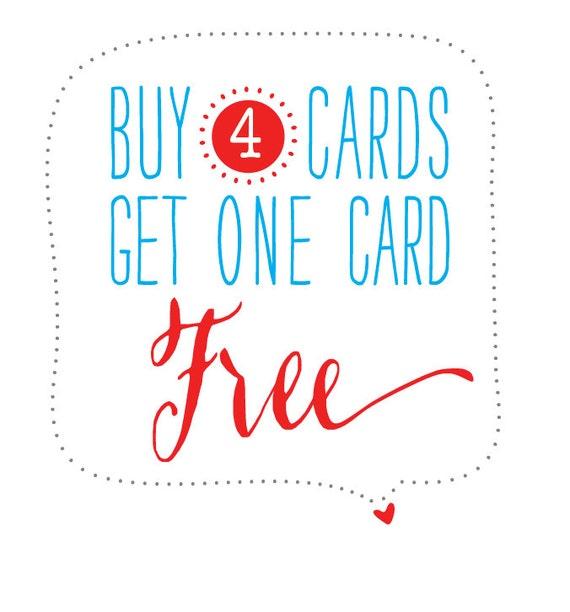 Buy 4 cards get 1 free!