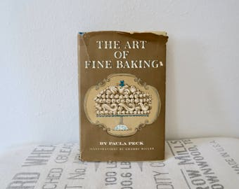 The Art of Fine Baking by Paula Peck Illustrated by Grambs Miller 1961 Hardcover Cookbook