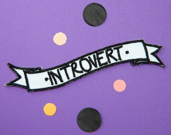 Introvert Patch - Made with Vegan Iron-On Adhesive - Embroidery Customise Tumblr SJW Banner Shrinking Violet Wallflower Anti-Social Anxiety