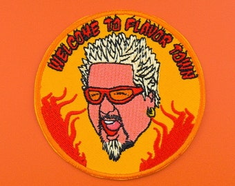 Guy Fieri Inspired Welcome to Flavor Town Embroidered Patch / Vegan Adhesive / Funny Meme / Iron or Sew On Patches