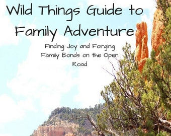 Wild Things Guide to Adventure EBook - Download - PDF Adventure Guide