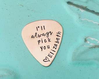Personalized Guitar Pick - I'll Always Pick You - Custom Copper Guitar Pick - Hand Stamped Guitar Pick - Engraved Pick Mens Gift