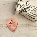 I'll always pick you - Guitar Pick - Groom Gift - Wedding - Husband - Boyfriend - Hand Stamped Guitar Pick - Men's Gift - Fathers Day Gift