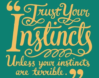 Trust Your Instincts - Illustrated Quote Print