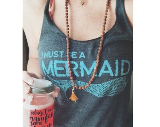 I must be a MERMAID Racerback Tank
