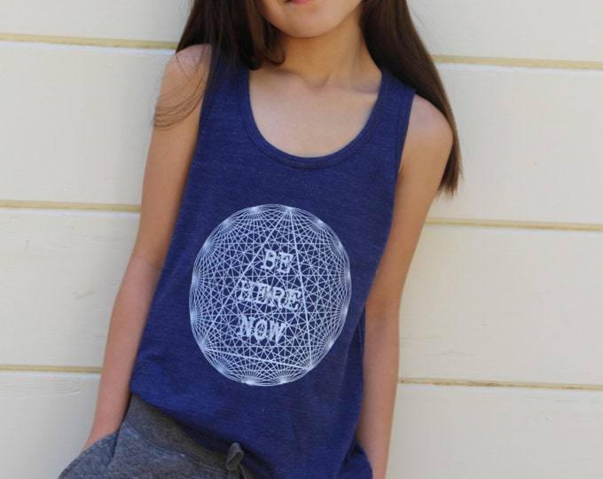 BE HERE NOW Kids Tee or Tank