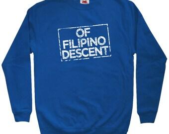 11652426 Of Filipino Descent Sweatshirt - Men S M L XL 2x 3x - Crewneck, Proud Filipino  Shirt, Pinoy Shirt, Pilipinas Shirt, Philippines Pride