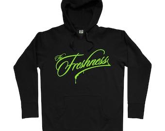The Freshness Hoodie - Men S M L XL 2x - Fresh Hoody Sweatshirt - Street Art, Calligraphy