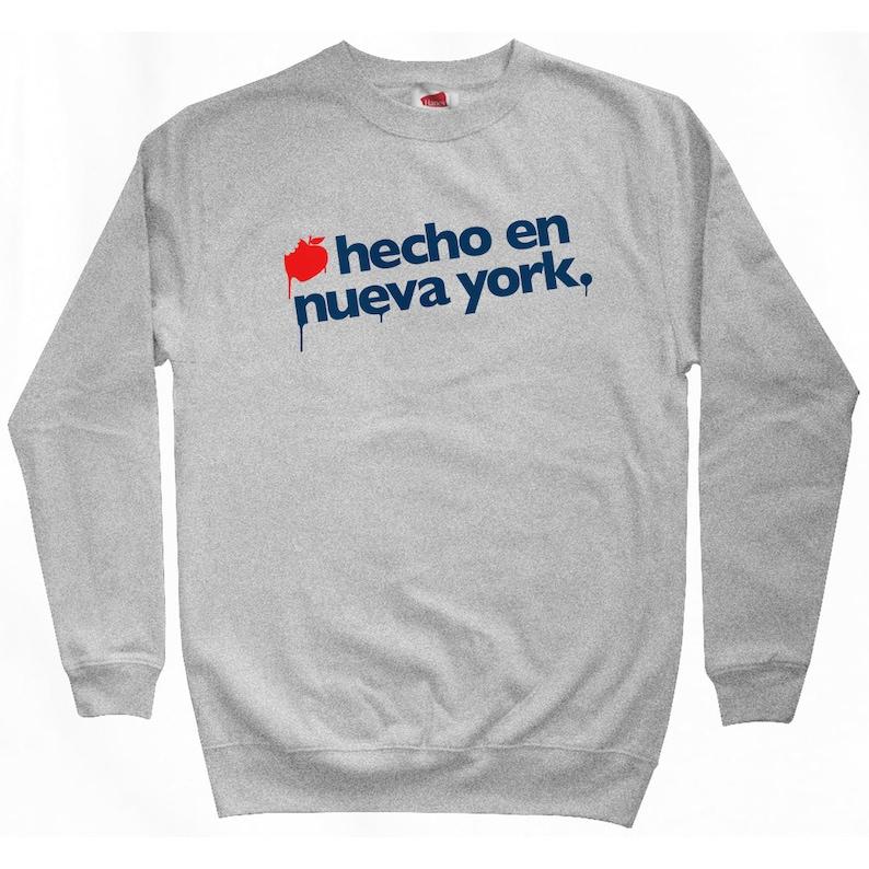 Men S M L XL 2x Hecho En Nueva York Sweatshirt NYC Made in New York City Shirt