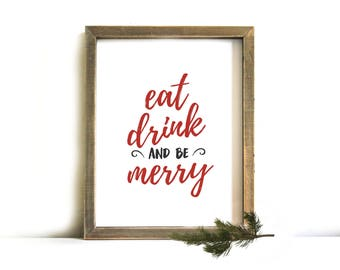 Christmas Printable Wall Art - Christmas Wall Art, Printable Art, Christmas, Eat Drink & be Merry, Christmas Decor, Christmas Party Art