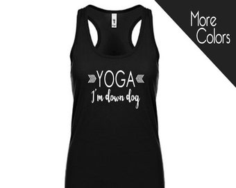 Yoga I'm Down Dog Tank - Gym Shirt - Fitness Tee- Womens trendy gym workout racerback