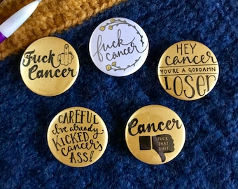 Fuck Cancer - Set of 5 Pinback Buttons and Magnets - Gold and White 1.5 inch buttons, magnets