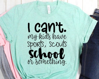 fc9383e8 I Can't My Kids Have Sports Or Something Funny Baseball Mom Novelty T-shirt  Tee