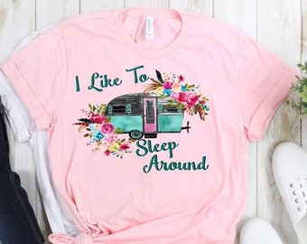 7f066b08 I Like To Sleep Around Funny Camper Camping RV Floral Watercolor Novelty T- Shirt