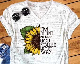 3cefc91ca I'm Blunt God Rolled Me That Way Sunflower Funny Adult Humor Shirt White  Marble Unisex V Neck T-Shirt