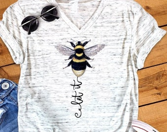 a34c4b0cdd2b44 Let It Bee Honey Bumble Bee Positive Inspirational Unisex V Neck Graphic  Tee T-Shirt