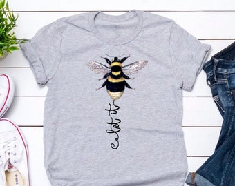 f9f570e25 Let It Bee Bumble Bee Positive Message Inspirational Anti Bully Teacher  Novelty T-Shirt