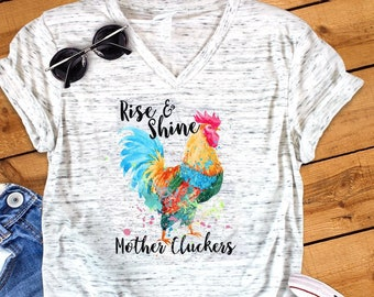 15b5cf4c Rise And Shine Mother Cluckers Funny Novelty Bella White Marble Unisex V  Neck T-Shirt
