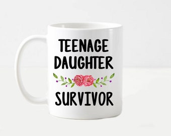 Teenage Daughter Survivor Mother's Day Mom Funny Floral Coffee Mug Cup Gift