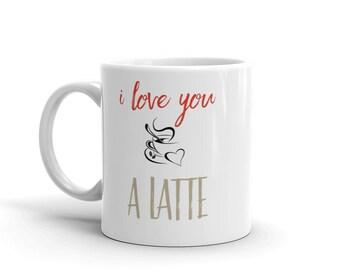 I love you a latte coffee mug 11oz