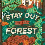 Stay Out of the Forest!