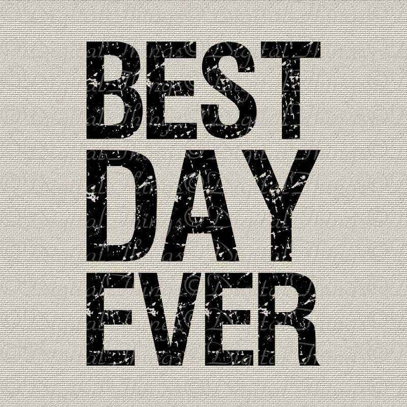 Inspirational Quote Best Day Ever Typography Wall Decor Art Etsy