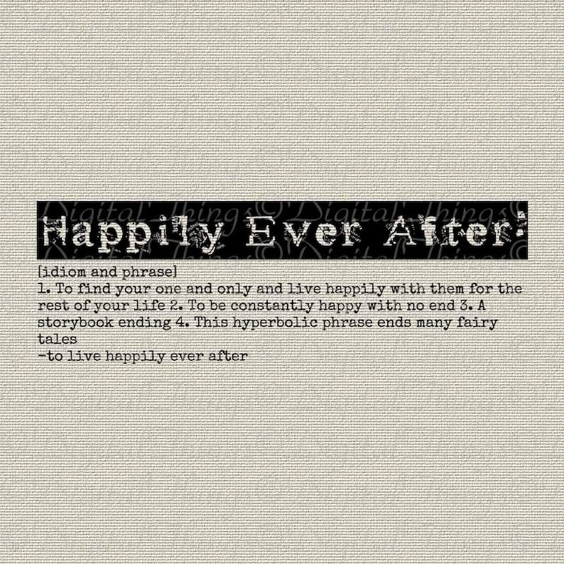 HAPPILY Ever AFTER Definition Fairy Tale Typography Word Art Printable  Digital Download for Iron on Transfer Fabric Pillow Tea Towel DT822