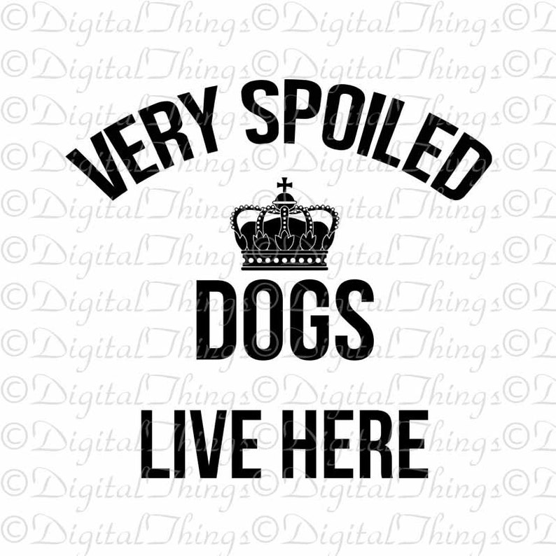 Spoiled Dogs Live Here Dog Art Typography Home Decor Wall Decor Printable Digital Download for Iron on Transfer Tea Towel Tote Pillow DT1543