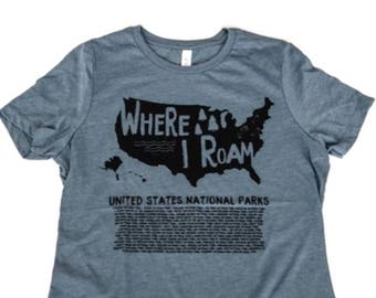 National Parks Shirt, Where I Roam, United States National Parks T-shirt, Womens Shirt