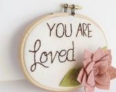 You Are Loved Sign, Inspirational Wall Quote, Felt Embroidery Hoop Art, Embroidered Quote, Motivational Decor, Felt Nursery Decor