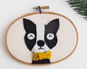 Embroidery Hoop Art / Boston Terrier / Dog Lover Gift / Christmas Gifts Under 50 / Dog Wall Art / Holiday Gift for Her / Felt Hoop Art