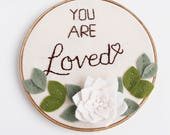 You Are Loved Sign. Felt Floral Wall Art. Girl Nursery Wall Decor. Felt Embroidery Hoop Art. Gift for Daughter. Gift for Mom. Gift for Wife
