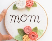 Mom Gift, Mom To Be Gift, Expecting Mom Gift, Mother in Law Gift, Felt Embroidery Hoop Art, Personalized Gift, Mom Birthday, Pregnancy Gift