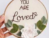 """You Are Loved Embroidery Hoop Art with Felt Flower, White and Green 6"""""""