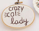 Crazy Cat Lady, Cat Mom Gift, Felt Embroidery Hoop Art, Hand Embroidered Quote, Cat Art, Cat Lover Gift