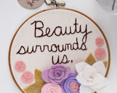 Felt Flower Wall Art, Embroidery Hoop Art, Motivational Decor, Beauty Surrounds Us, Rumi Quote, Wall Hanging by Catshy Crafts