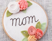 Personalized Embroidery Hoop Art for Mom, Gift for Mother, Rustic Decor, Shabby Chic, New Mama Gift, Felt Flower Hoop Art, Hand Embroidery