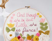 Embroidery Hoop Art / And though she be but  little she is fierce / Shakespeare quote / Inspirational Quote / Gift for Her / Christmas Gift