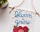 Bloom and Grow Banner with Felt Flower, Pennant Flag, Fabric Wall Hanging, Nursery Decor, Hand Embroidery, Modern Embroidery, Happy Art