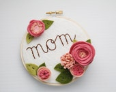 Gift for Mom. Personalized Wall Art. Felt Flower Embroidery Hoop. Floral Wall Decor. Mommy to Be Gift. Mother's Day Present. New Mom Gift