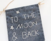 To the Moon and Back Wall Hanging, Nursery Sign, Felt Banner, Space Themed Nursery, Baby Embroidery, Boy Girl Nursery by Catshy Crafts