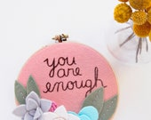 You Are Enough, Felt Flowers Embroidery Hoop Art, Motivational Wall Art, Felt Wall Art, Positive Quote