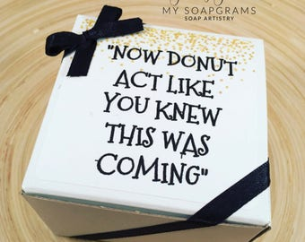 Donut act like you knew this was coming / Will you be my Bridesmaid / Maid of Honor / Personalize Proposal / Donut Proposal