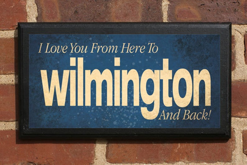 Buy Here Pay Here Wilmington Nc >> Wilmington NC I Love You From Here & Back Wall Art Sign ...
