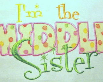 I'm The Middle Sister Machine Applique Embroidery Design - Middle Sister Applique Design - Middle Sister Quote - Applique Design - Sister