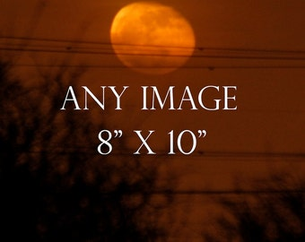 Any Image 8 x 10 inches, moon photography, moon picture, moon photo, full moon print, new moon photo, moondreamin, suzi smith photography