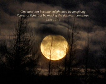 Jung quote, making the darkness conscious, Golden Moon photograph with quotation, positive thinking, inspiring words, self improvement,