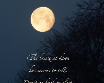 Breeze at dawn Rumi quote, Golden Moon print with quotation, poetry art, secrets to tell, inspiring words, dawn quote, moon print