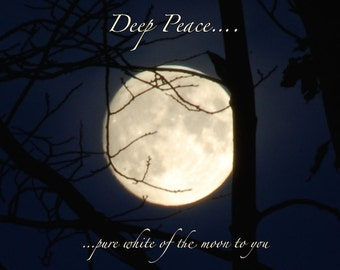 Deep Peace, gaelic blessing, moon photo quote, white moon in dark blue sky, print with quotation, bereavement gift, word art