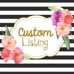 Custom Listing for Jess